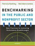 Benchmarking in the Public and Nonprofit Sectors : Best Practices for Achieving Performance Breakthroughs, Keehley, Patricia and Abercrombie, Neil, 0787998311