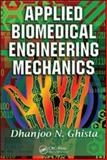 Applied Biomedical Engineering Mechanics, Ghista, Dhanjoo N., 0824758315
