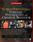 Current Perspectives in Forensic Psychology and Criminal Behavior, Bartol, Anne M. and Bartol, Curt R., 1412958318