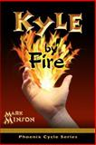 Kyle by Fire, Mark Minson, 1494828316