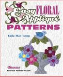 Easy Floral Applique Patterns, Eula Mae Long, 157432831X