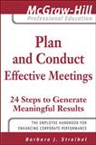 Plan and Conduct Effective Meetings : 24 Steps to Generate Meaningful Results, Streibel, Barbara J., 0071498311
