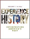 Experience History to 1877, Davidson, James West and DeLay, Brian, 0077368312