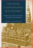 Crossing Confessional Boundaries : The Patronage of Italian Sacred Music in Seventeenth-Century Dresden, Frandsen, Mary E., 0195178319