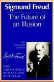 The Future of an Illusion, Sigmund Freud, 0393008312