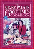 The Silver Palate Good Times Cookbook, Julee Rosso, 0894808311