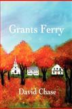 Grants Ferry, David Chase, 1477538313