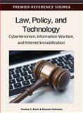Law, Policy and Technology : Cyberterrorism, Information Warfare and Internet Immobilization, Pauline C. Reich, 1615208313