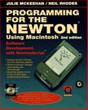 Programming for the Newton Using Macintosh : Software Development with Newton Script, McKeehan, Julie and Rhodes, Neil, 012484832X