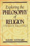 Exploring the Philosophy of Religion, Stewart, David, 0137578326