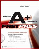 CompTIA A+ Complete Fast Pass, Emmett Dulaney, 0470048328