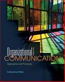 Organizational Communication : Approaches and Processes, Miller, Katherine (Katherine Miller), 0495898325