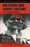 Nietzsche and Soviet Culture : Ally and Adversary, , 0521148324