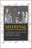 Medieval Conduct Literature : An Anthology of Vernacular Guides to Behaviour for Youths, with English Translations, Johnston, Mark, 0802098320