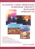 Planning Using Primavera SureTrak Project Manager Version 3.0, Harris, Paul E., 0957778325