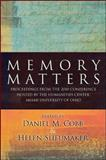 Memory Matters : Proceedings from the 2010 Conference Hosted by the Humanities Center, Miami University of Ohio, , 143843832X
