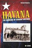 Havana : The Making of Cuban Culture, Kapcia, Antoni, 185973832X