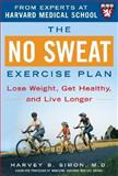 The No Sweat Exercise Plan, Harvey B. Simon, 0071448322