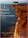 Natural Resource Conservation : Management for a Sustainable Future, Chiras, Daniel D. and Reganold, John P., 0131458329