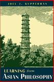 Learning from Asian Philosophy 9780195128321