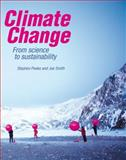 Climate Change : From Science to Sustainability, Peake, Stephen and Smith, Joe, 0199568324