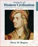 Aspects of Western Civilization : Problems and Sources in History, Volume 2, Rogers, Perry, 0205708323