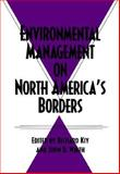 Environmental Management on North America's Borders 9780890968321