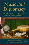 Music and Diplomacy from the Early Modern Era to the Present, , 1137468327
