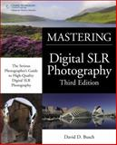 David Busch's Mastering Digital SLR Photography, Busch, David D., 143545832X