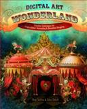 Digital Art Wonderland, Angi Sullins and Silas Toball, 1440308322