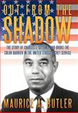 Out from the Shadow, Maurice A. Butler, 1479708321