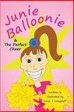 Junie Balloonie: the Perfect Cheer, Amie J Longstaff, 148250832X