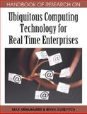 Handbook of Research on Ubiquitous Computing Technology for Real Time Enterprises, Max Muhlhauser & Iryna Gurevych, 1599048329