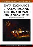 Data-Exchange Standards and International Organizations : Adoption and Diffusion, Thomas, Josephine Wapakabulo, 160566832X