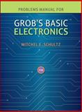 Problems Manual to Accompany Grob's Basic Electronics, Schultz, Mitchel, 007723832X