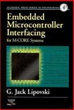 Embedded Microcontroller Interfacing for M-COR Systems, Lipovski, G. Jack and Irwin, J. David, 012451832X