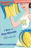 I Was a Non Blonde Cheerleader, Kieran Scott, 0142408328