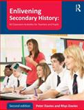 Enlivening Secondary History: 50 Classroom Activities for Teachers and Pupils, Davies, Peter and Lynch, Derek, 0415678323