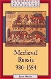 Medieval Russia, 980-1584, Martin, Janet L. B., 0521368324