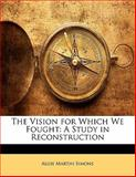 The Vision for Which We Fought, Algie Martin Simons, 1141558327