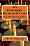 8D Team Based Problem Solving - an Instructive Example, Marc Possley, 1479248320