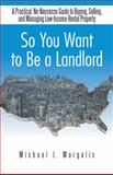 So You Want to Be a Landlord, Michael J. Margolis, 1490728325