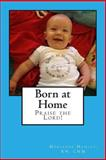 Born at Home, Praise the Lord!, Marianne Manley, 1494788322