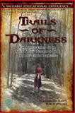 Trails of Darkness: Comparative Essays on the Salem Witch Hysteria of 1692 from the Teenage Perspective, Timothy Desmond, 1496148320