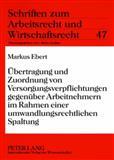 Übertragung und Zuordnung von Versorgungsverpflichtungen gegenüber Arbeitnehmern im Rahmen einer umwandlungsrechtlichen Spaltung, Ebert, Markus, 3631578326