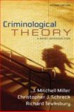 Criminological Theory : A Brief Introduction, Miller, J. Mitchell and Schreck, Christopher J., 0205548326