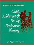 Child, Adolescent and Family Psychiatric Mental Health, Johnson, Barbara S., 039754832X