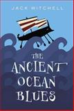 The Ancient Ocean Blues, Jack Mitchell, 0887768326