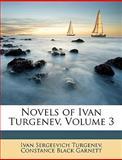 Novels of Ivan Turgenev, Ivan Sergeevich Turgenev and Constance Black Garnett, 114871832X