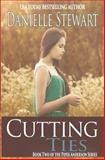 Cutting Ties (Book 2), Danielle Stewart, 1492178322